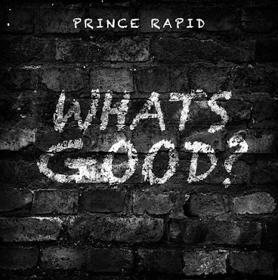 PRINCE RAPID - WHATS GOOD