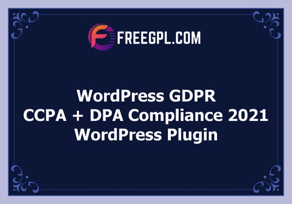 WordPress GDPR + CCPA + DPA Compliance Free Download