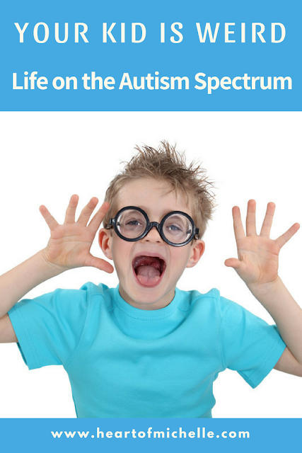Your Kids Is Weird: Life on the Autism Spectrum