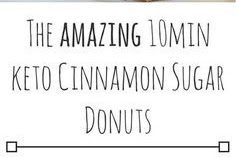 10min Keto Cinnamon Sugar Donuts Recipe