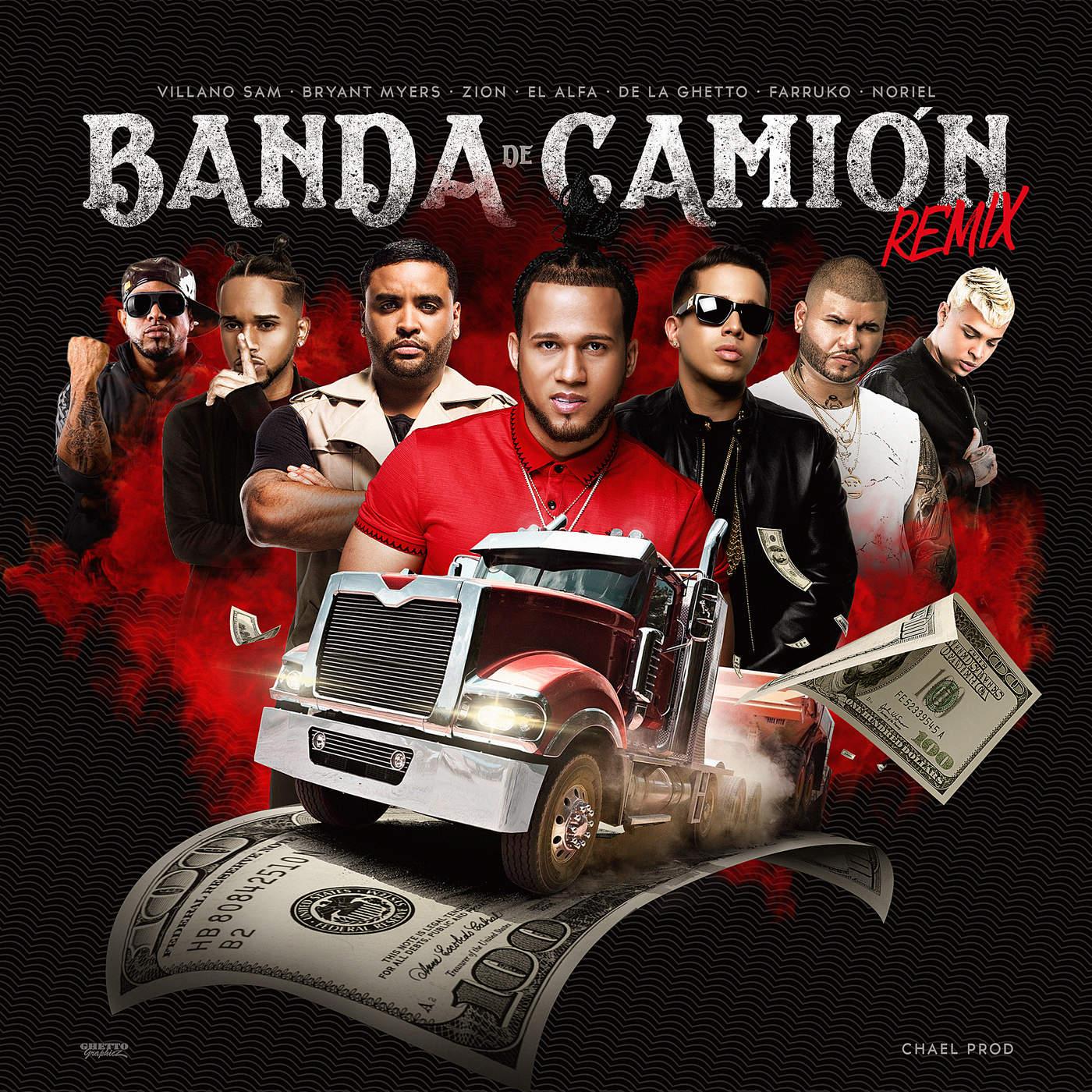 El Alfa, Farruko & De La Ghetto - Banda de Camión (Remix) [feat. Villano Sam, Bryant Meyers, Zion & Noriel] - Single