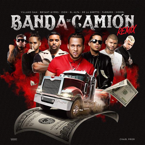 El Alfa, Farruko & De La Ghetto - Banda de Camión (Remix) [feat. Villano Sam, Bryant Meyers, Zion & Noriel] - Single Cover