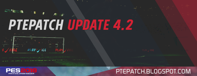 PES 2018 | PTE Patch 2018 Update 4.2 [image by http://ptepatch.blogspot.co.id/]