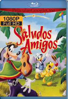 Saludos Amigos[1946] [1080p BRrip] [Latino- Ingles] [GoogleDrive] LaChapelHD