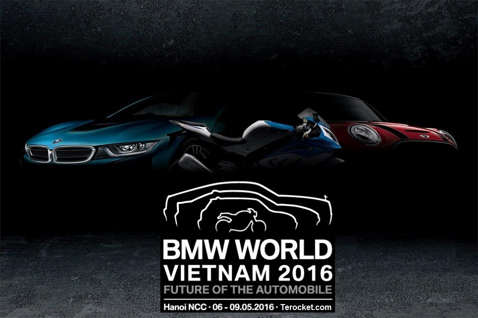 Hãy đến tham dự BMW World Vietnam 2016, sự kiện xe hơi hoành tráng nhất từ trước đến nay