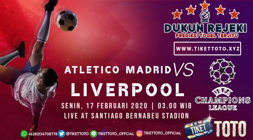 Prediksi Pertandingan Atletico Madrid vs Liverpool 19 Februari 2020