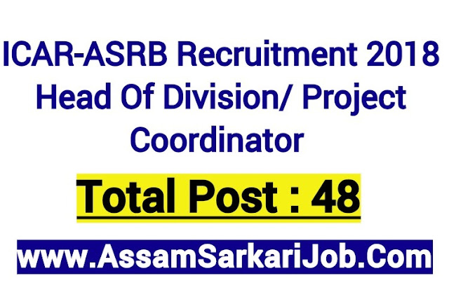ICAR-ASRB Recruitment 2018: Head Of Division/ Project Coordinator [48 Posts]