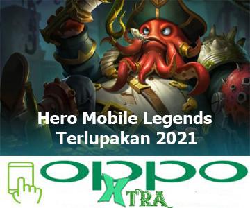 Hero Mobile Legends Terlupakan 2021