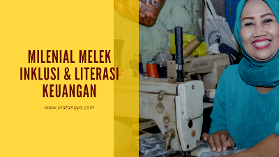 Milenial Melek Inklusi dan Literasi Keuangan
