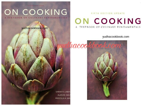 Download cook book ON COOKING (5th Edition) -  A TEXT BOOK OF CULINARY FUNDAMENTALS