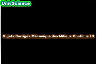 Sujets Corrigés Mécanique des Milieux Continus L3 .