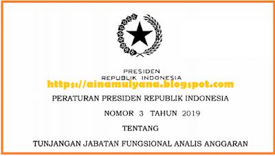 Tentang Tunjangan Jabatan Fungsional Analis Anggaran TERLENGKAP PERPRES NOMOR 3 TAHUN 2019 TENTANG TUNJANGAN JABATAN FUNGSIONAL ANALIS ANGGARAN