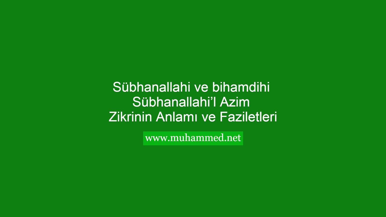 Sübhanallahi ve bihamdihi Sübhanallahi'l Azim Zikrinin Anlamı, Faziletleri