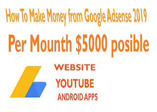 How To Make Money from Google Adsense 2019
