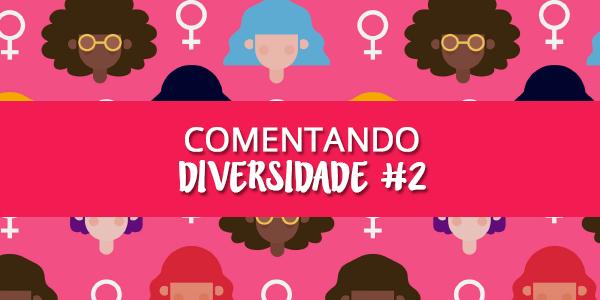 Comentando diversidade #2