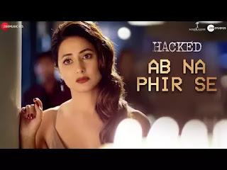 Ab Na Phir Se Lyrics Hacked
