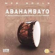 MFR Souls – Abahambayo feat. Mzulu Kakhulu, Khobzn Kiavalla & T-Man