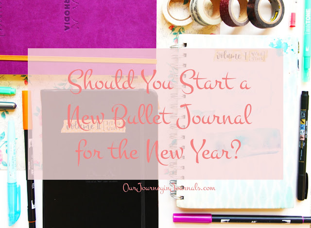 Should You Start a New Bullet Journal for the New Year?