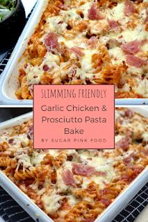slimming world friendly Garlic Chicken & Prosciutto Pasta Bake