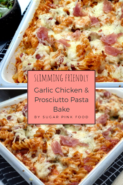 slimming world friendly Garlic Chicken & Prosciutto Pasta Bake
