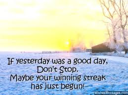 good morning images: If yesterday was day, don't stop. Maybe your witching streak has just begun!