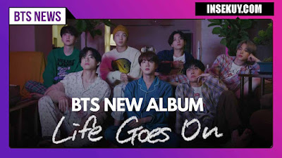 Lirik Lagu Life Goes On ~ BTS & Terjemahan Lengkap • [ Romanization, Indonesia, Inggris ]