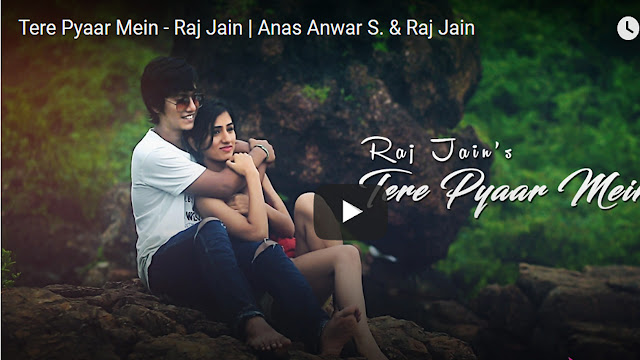 Tere Piyar Mein Lyrics Raj Jain | Latest 2017