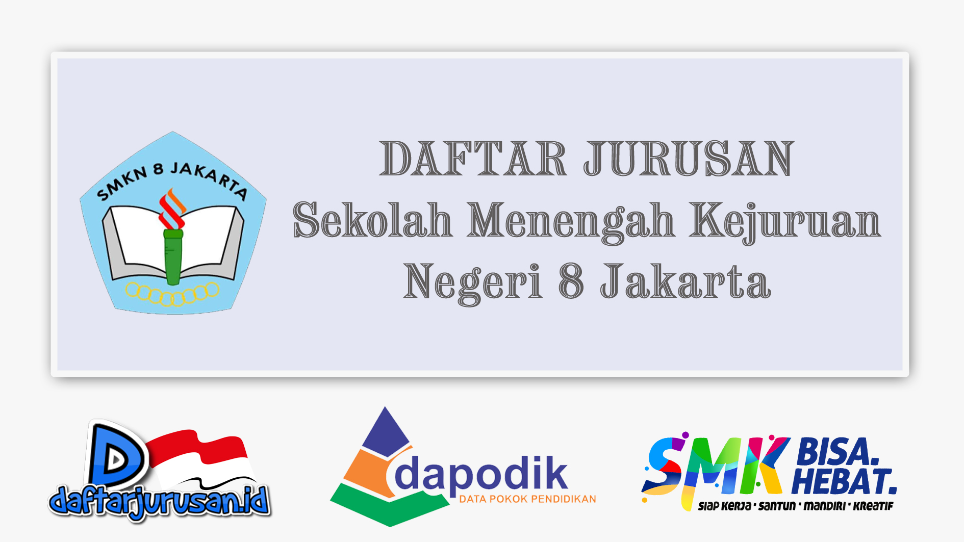 Daftar Jurusan SMK Negeri 8 Jakarta Selatan