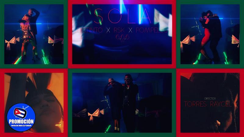 Distinto & Rsk & Pompello - ¨SOLA¨ - Videoclip - Director: Torres Raycel. Portal Del Vídeo Clip Cubano. Música cubana. Reguetón. Cuba.