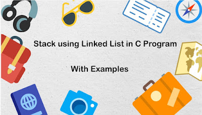 Stack using Linked List in C Program