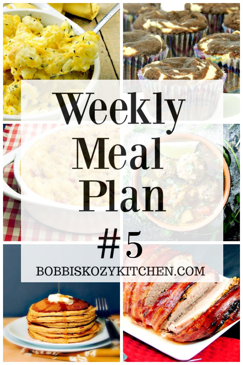 Free weekly meal plan week #5 from www.bobbiskozykitchen.com