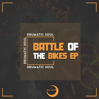 Drumatic Soul - Battle Of The Bikes [EP]
