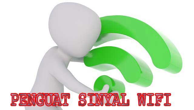 Cara Memperkuat Sinyal Wifi menggunakan Software dan Hardware