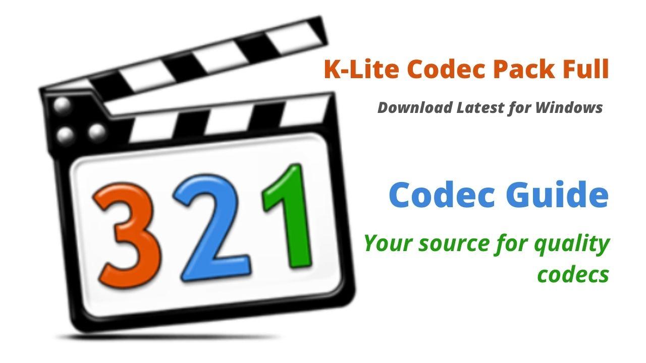 K-Lite Codec Pack Full Download Latest for Windows 10,  8, 7