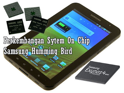 Perkembangan Sytem On Chip Samsung Humming Bird