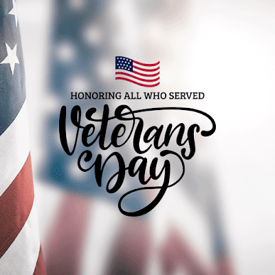 "Graphic has an american flag with the words, ""honoring all who served. Veterans day."