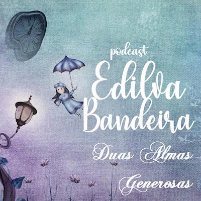 """Podcast Edilva Bandeira: """"Úrsula"""", de Maria Firmina dos Reis"""