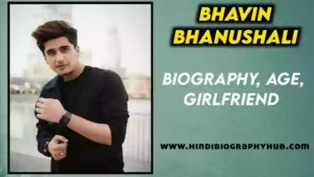 Bhavin Bhanushali Biography, Age, Height, Girlfriend, wife, TV serials, TikTok, Tattoo, Birthday Date