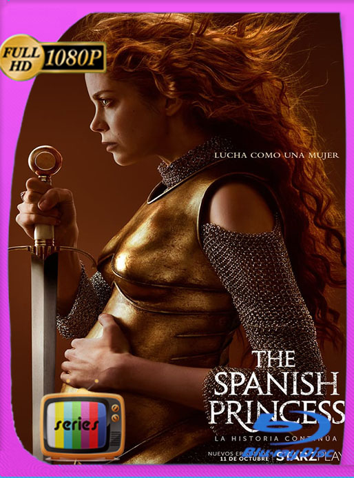 The Spanish Princess (2019) Temporada 1 WEB-DL 1080p Latino  [GoogleDrive] [tomyly]