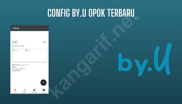 config by.u opok terbaru