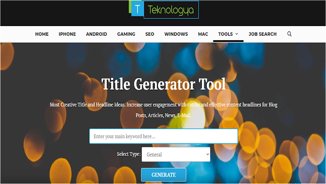 Get Catchy and Effective Blog Title Ideas With Teknologya Title Generator Tool