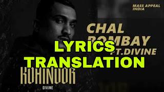Chal Bombay Lyrics | Translation | in English  – Divine