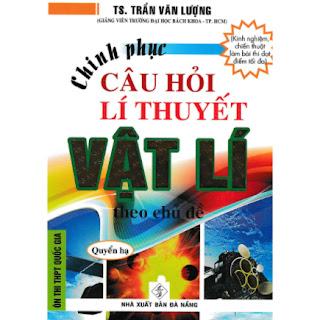 Chinh Phục Câu Hỏi Lí Thuyết Vật Lý Theo Chủ Đề - Quyển Hạ ebook PDF EPUB AWZ3 PRC MOBI