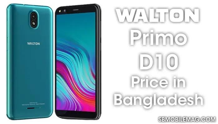 Walton Primo D10, Walton Primo D10 Price, Walton Primo D10 Price in Bangladesh
