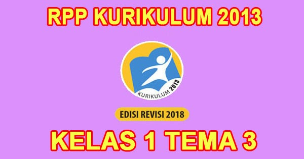 Rpp Kelas 1 Tema 3 Kegiatanku Kurikulum 2013 Revisi 2018 Sanjayaops