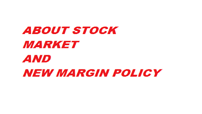 About Stock Market and SEBI New Margin Policy