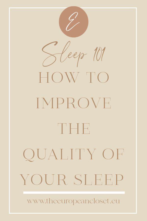 Sleep 101- How To Improve The Quality Of Your Sleep