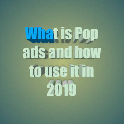 What is Pop ads and how to use it in 2019