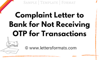 complaint letter to bank for not receiving otp