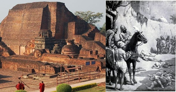The great library of Nalanda University was destroyed, ransacked and burnt by the soldiers of Khilji's army